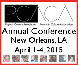 PCA/ACA 2015 National Conference, New Orleans, 1-4 April